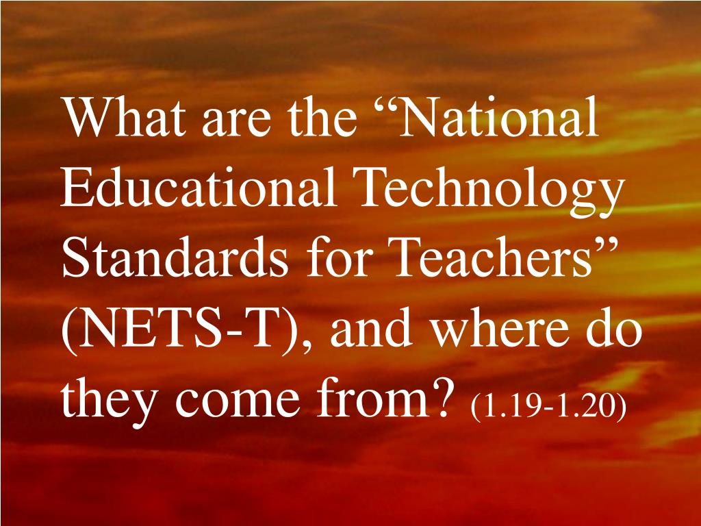 """What are the """"National Educational Technology Standards for Teachers"""" (NETS-T), and where do they come from?"""