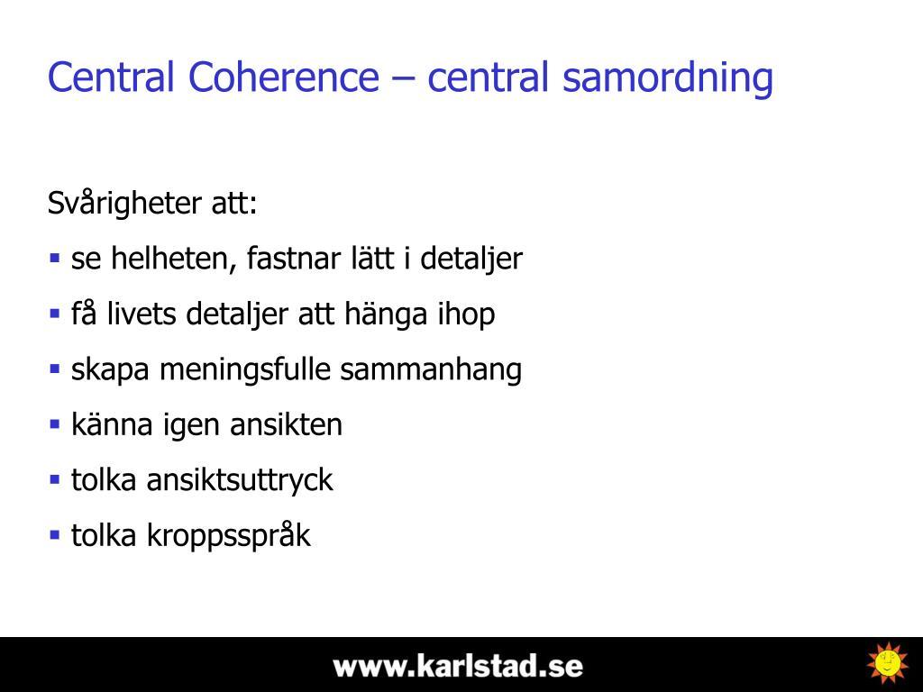 Central Coherence – central samordning