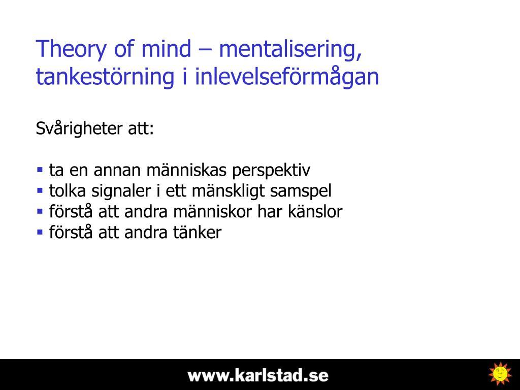 Theory of mind – mentalisering, tankestörning i inlevelseförmågan