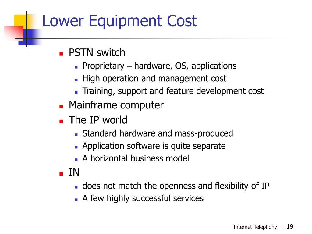 Lower Equipment Cost