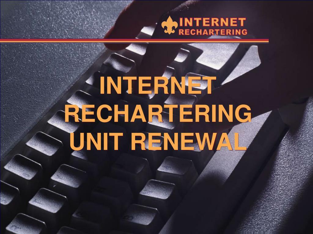 internet rechartering unit renewal l.