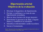 hipertensi n arterial objetivos de la evaluaci n