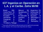 637 ingenios en operaci n en l a y el caribe zafra 98 99