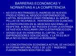 barreras economicas y normativas a la competencia
