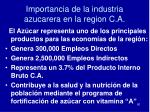 importancia de la industria azucarera en la region c a