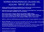 norma hondurena de calidad del azucar nh 67 20 xx 02