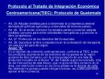protocolo al tratado de integraci n econ mica centroamericana tiec protocolo de guatemala