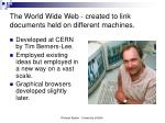 the world wide web created to link documents held on different machines