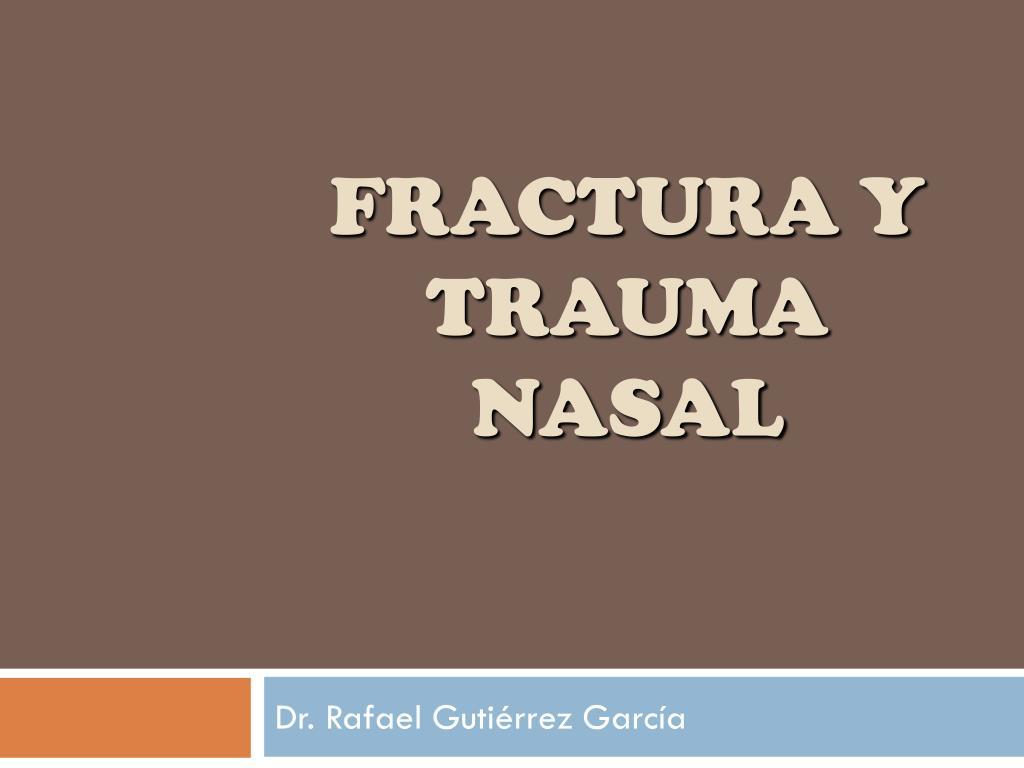fractura y trauma nasal l.