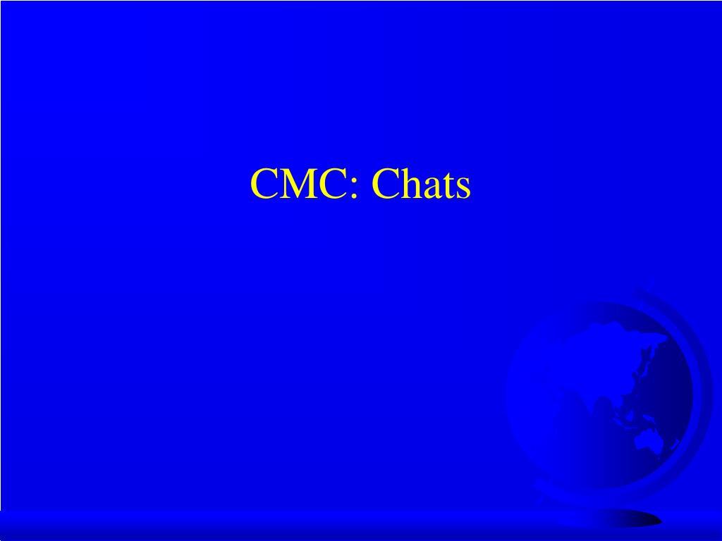 CMC: Chats