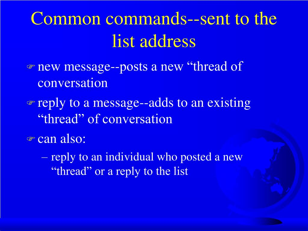 Common commands--sent to the list address