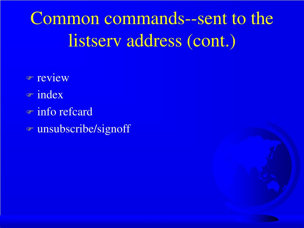 Common commands--sent to the listserv address (cont.)