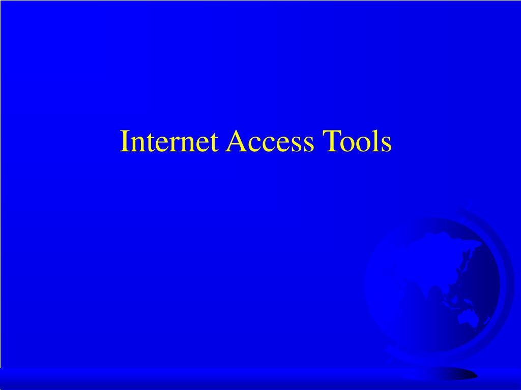 Internet Access Tools