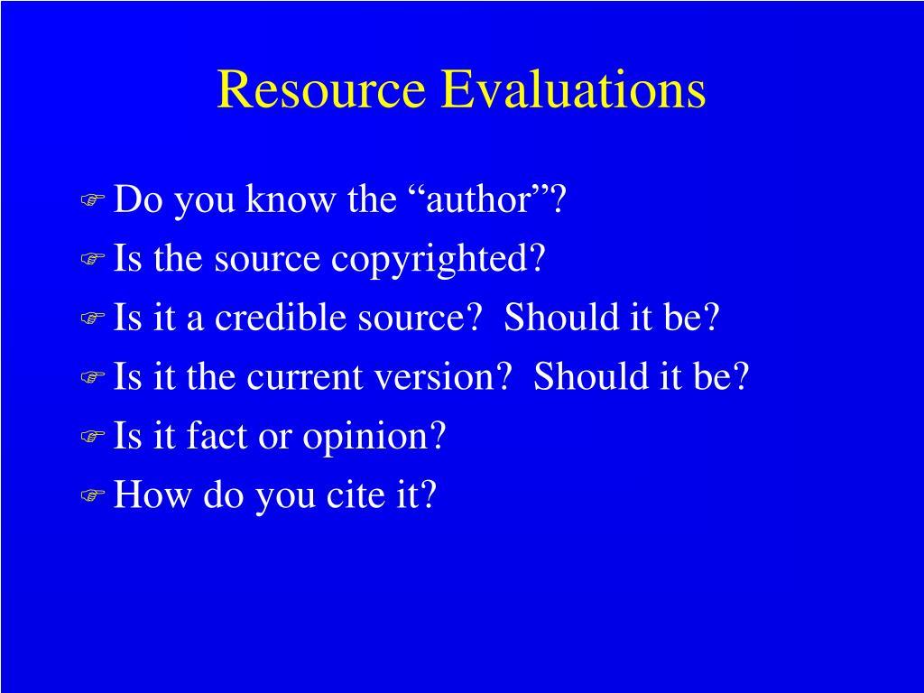 Resource Evaluations