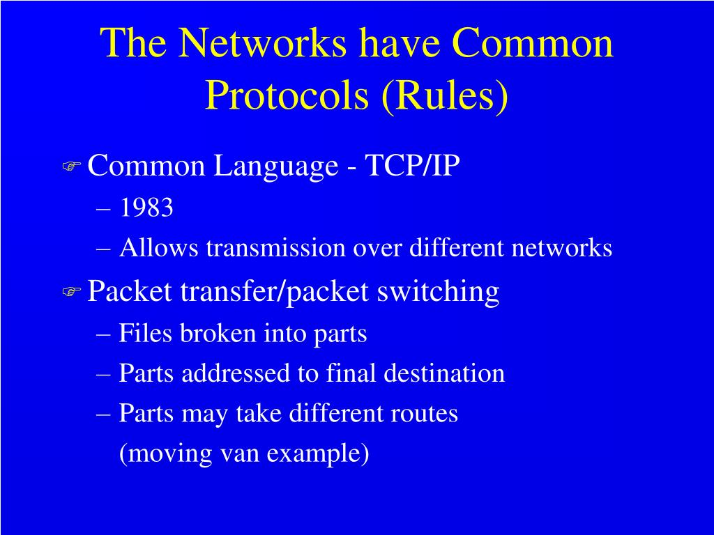 The Networks have Common Protocols (Rules)