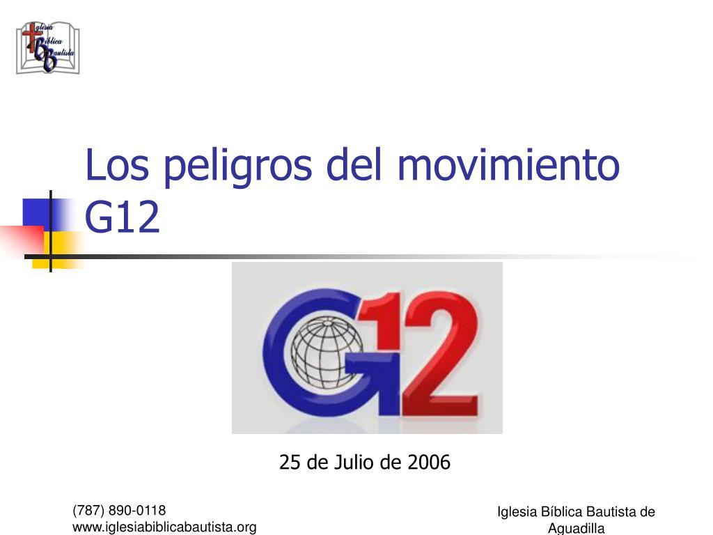 los peligros del movimiento g12 l.