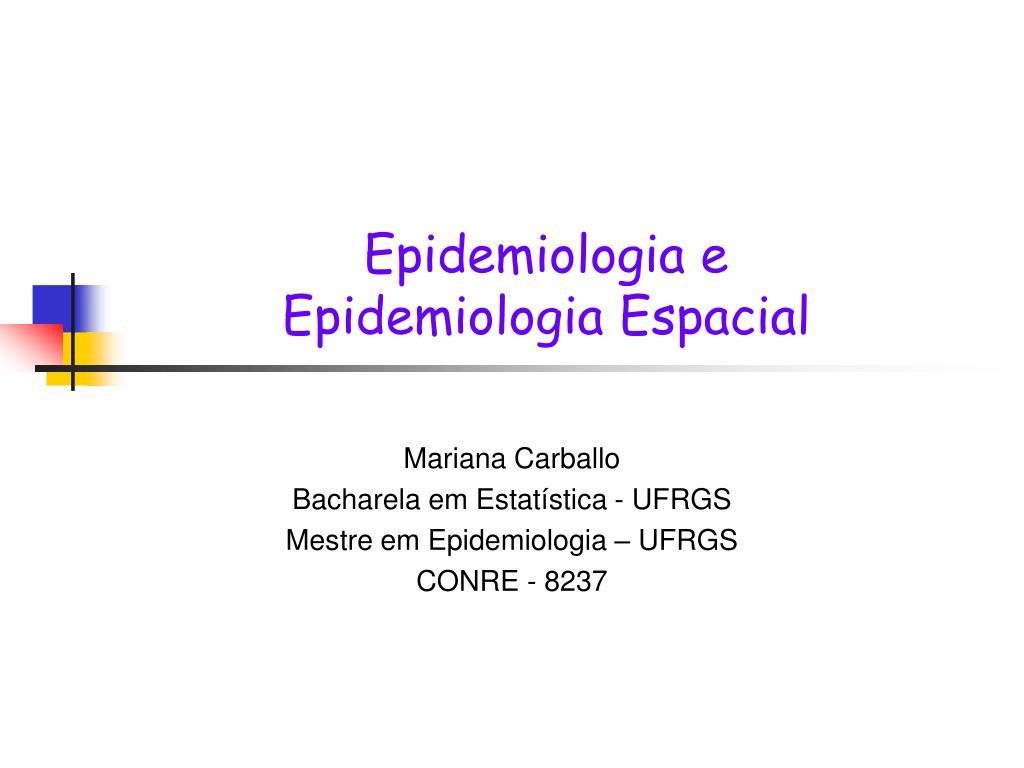 epidemiologia e epidemiologia espacial l.