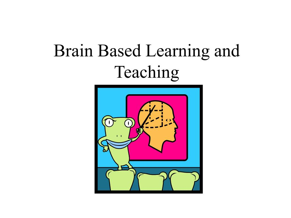 brain based learning and teaching l.