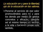 la educaci n en y para la libertad eje de la educaci n en los valores