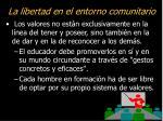 la libertad en el entorno comunitario
