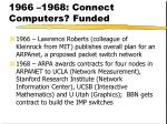 1966 1968 connect computers funded
