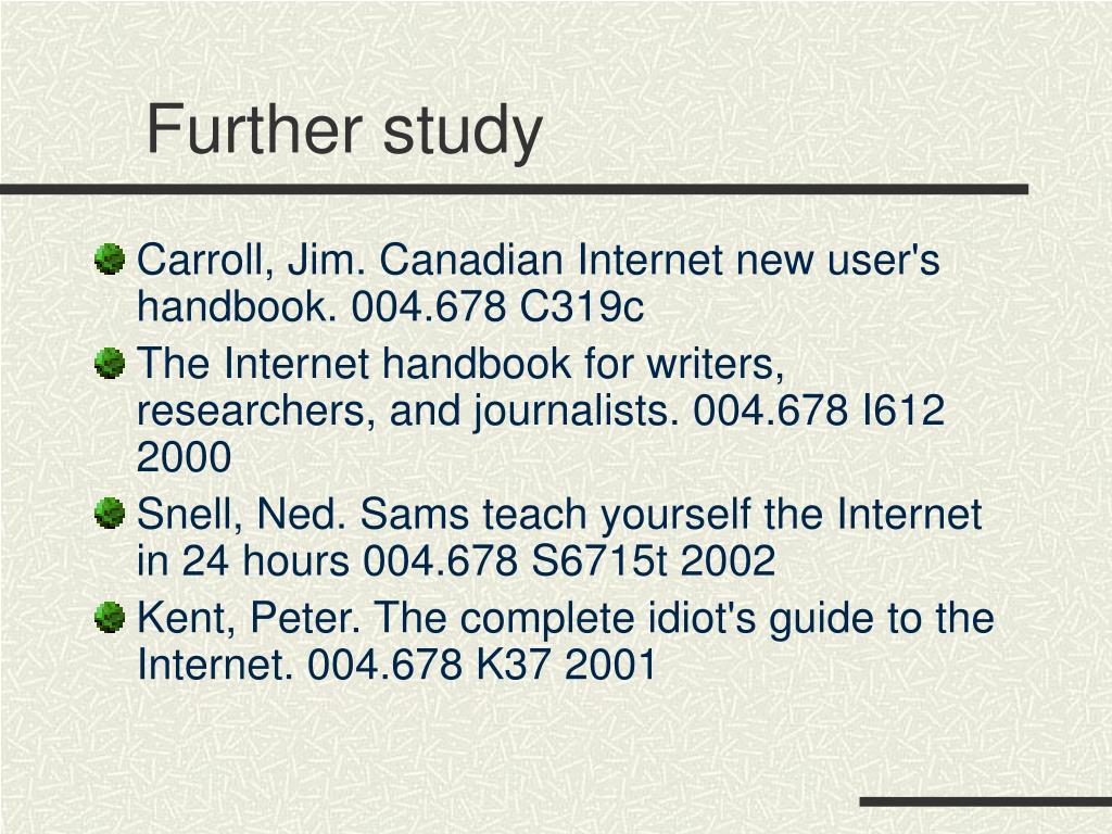 Further study