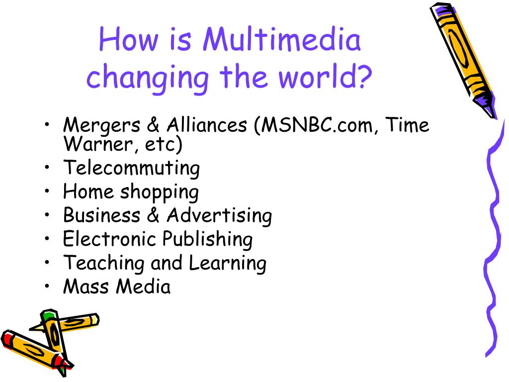 How is Multimedia changing the world?