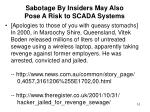 sabotage by insiders may also pose a risk to scada systems