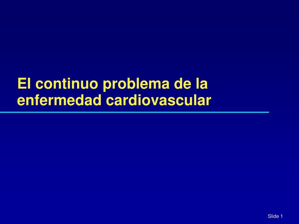 el continuo problema de la enfermedad cardiovascular l.