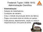 frederick taylor 1856 1915 administra o cient fica