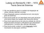 ludwig von bertalanffy 1901 1972 teoria geral de sistemas49
