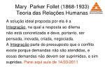 mary parker follet 1868 1933 teoria das rela es humanas38
