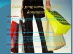 faktor yang mempengaruhi konsumen