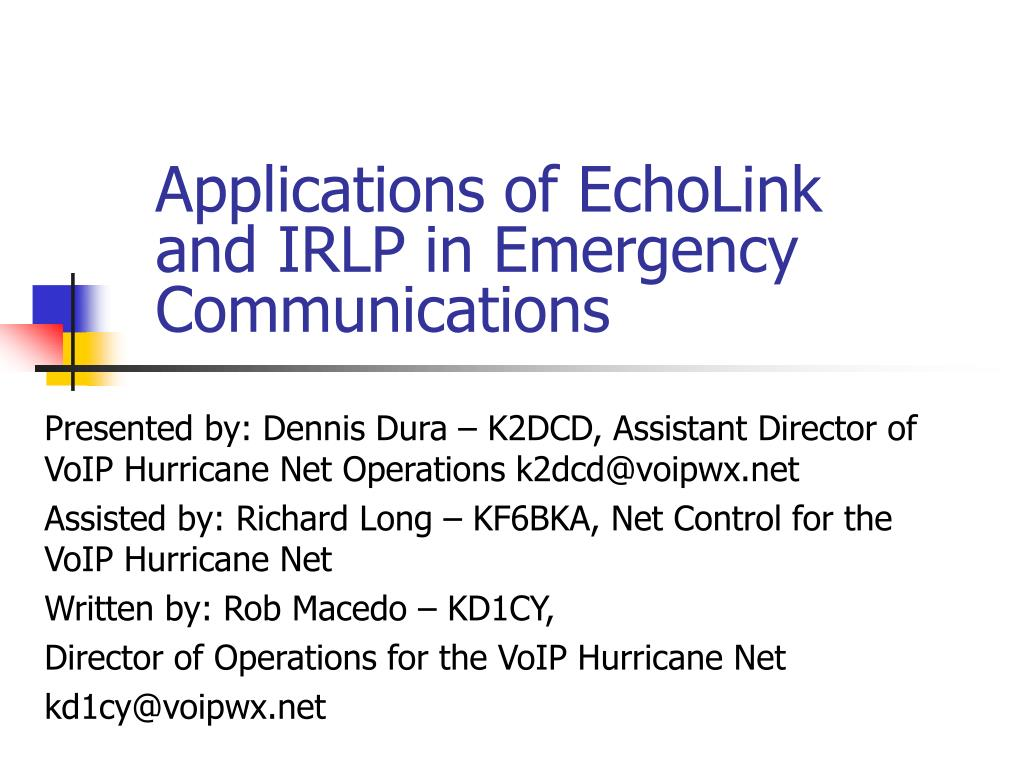 applications of echolink and irlp in emergency communications l.