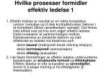 hvilke prosesser formidler effektiv ledelse 1