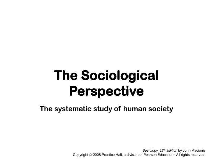 sociological perspective on tv shows Video cultures: television sociology in the sociological perspectives have been central to the creation of tv shows—the television industry.