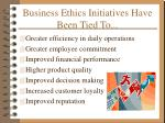 business ethics initiatives have been tied to