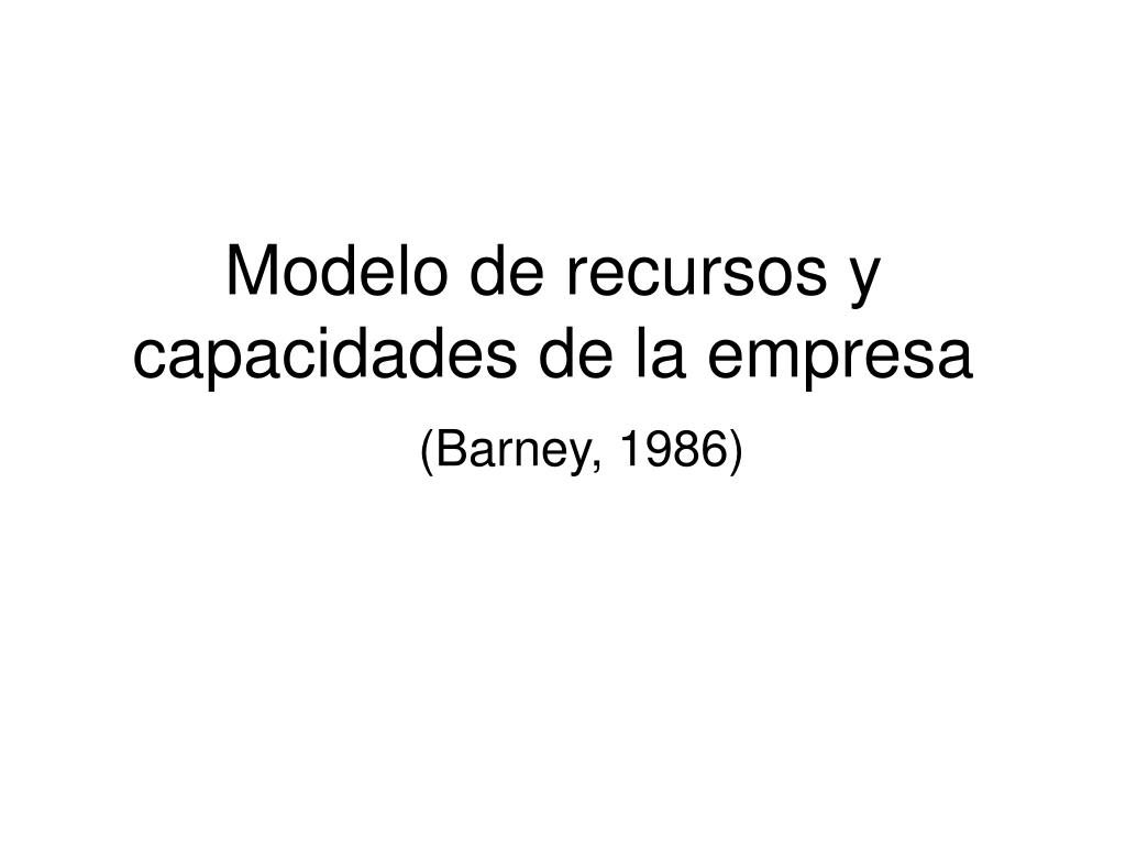modelo de recursos y capacidades de la empresa l.