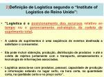 2 defini o de log stica segundo o institute of logistics do reino unido