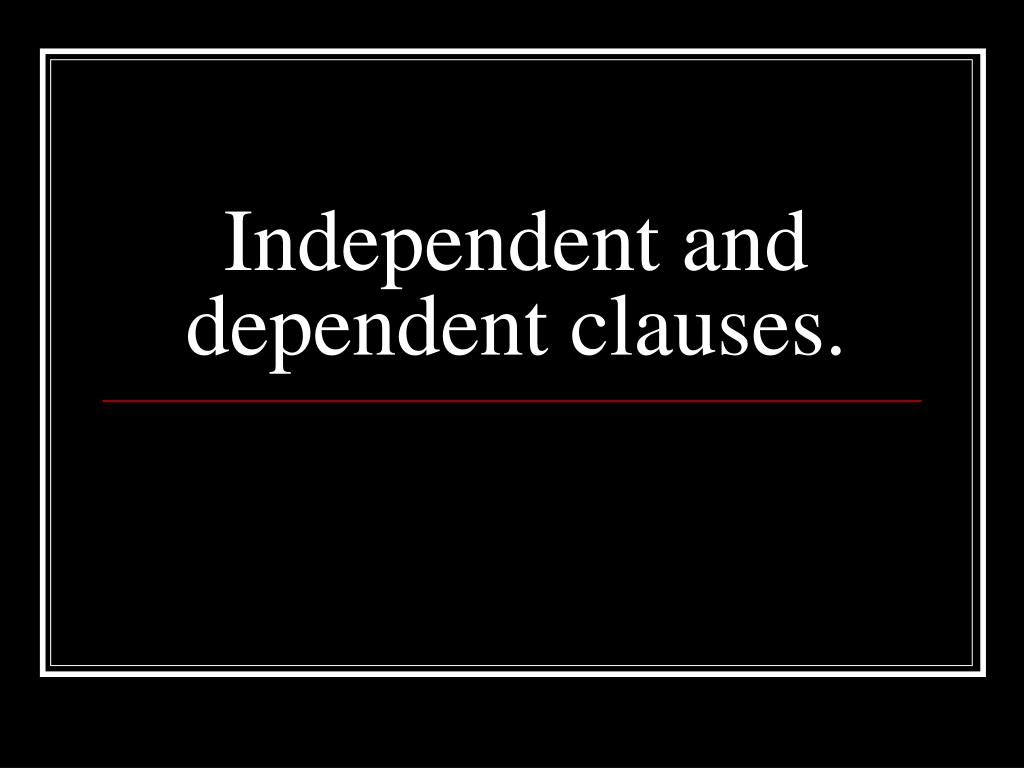 independent and dependent clauses l.