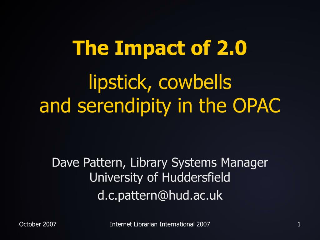 the impact of 2 0 lipstick cowbells and serendipity in the opac l.