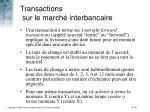 transactions sur le march interbancaire16
