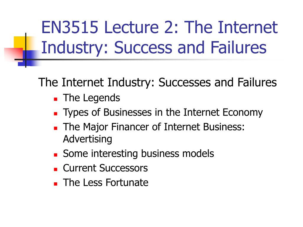 en3515 lecture 2 the internet industry success and failures l.