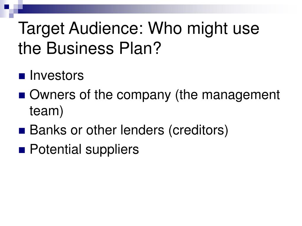 Target Audience: Who might use the Business Plan?