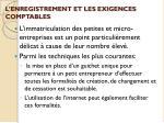 l enregistrement et les exigences comptables