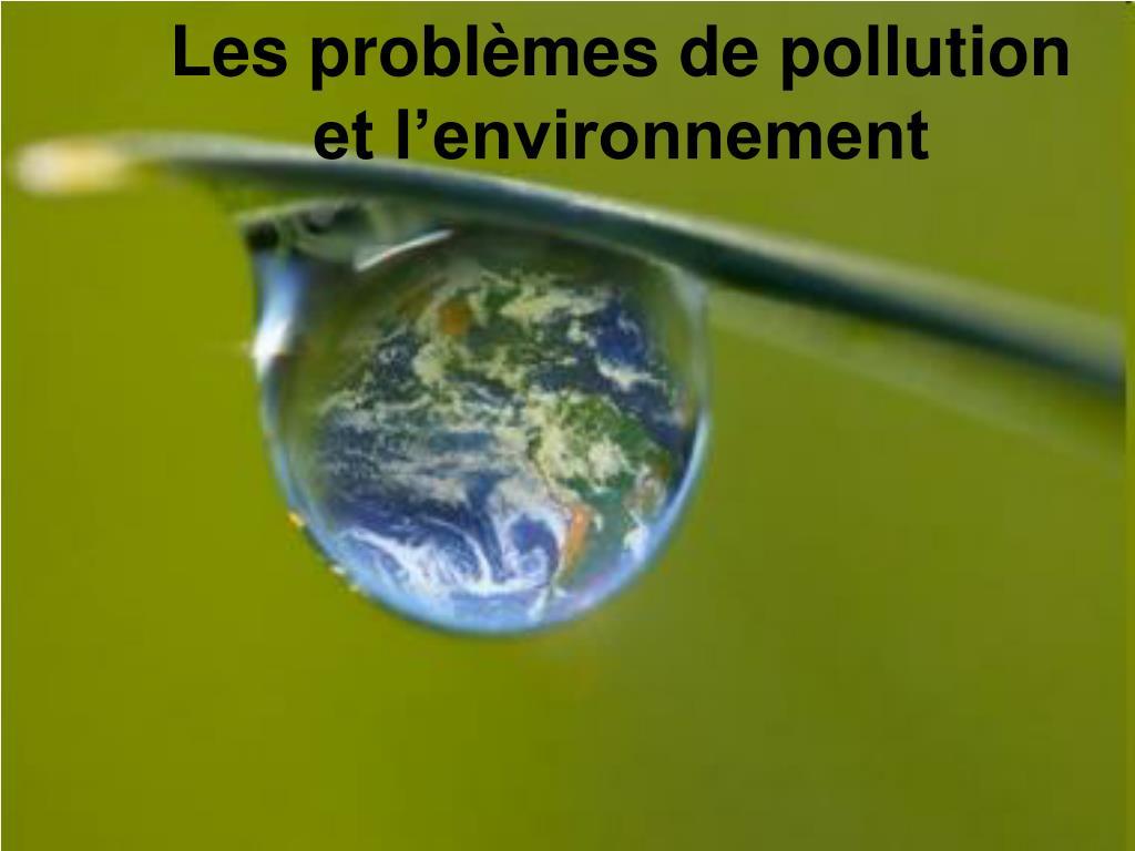 les probl mes de pollution et l environnement l.