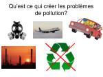 qu est ce qui cr er les probl mes de pollution