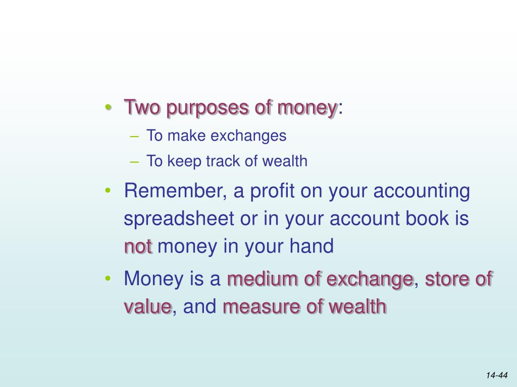 Two purposes of money