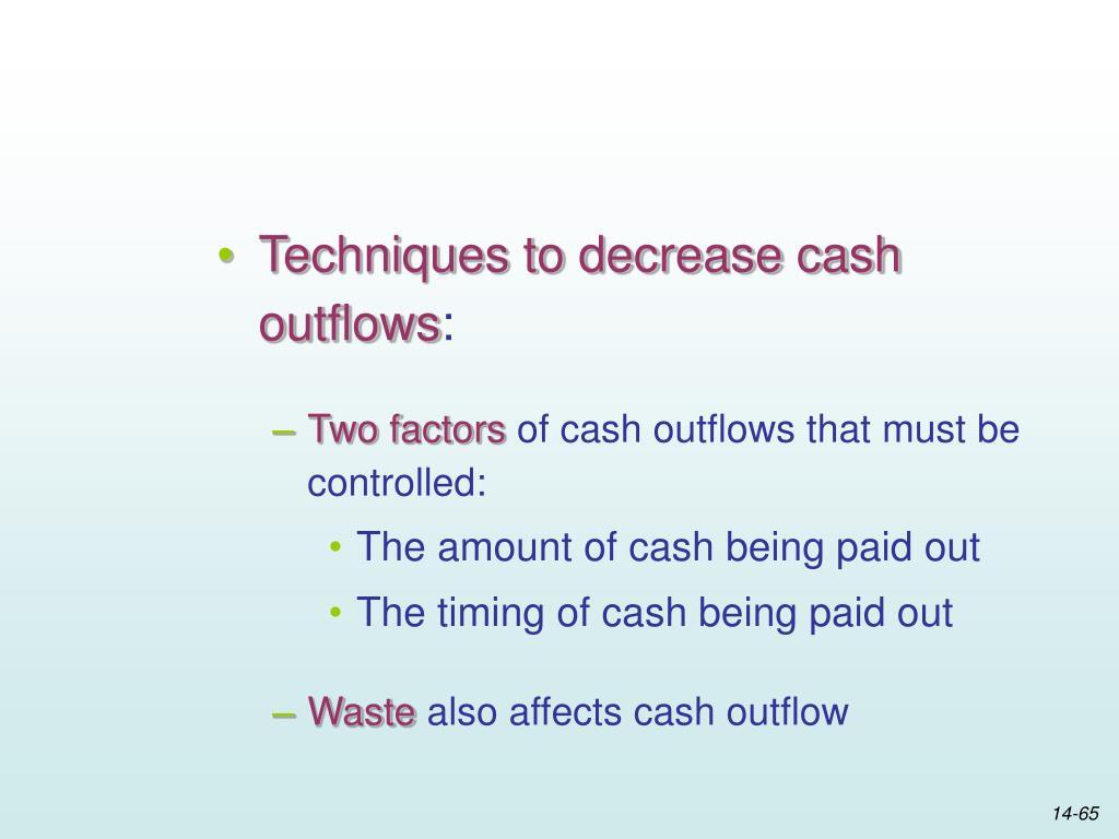 Techniques to decrease cash outflows