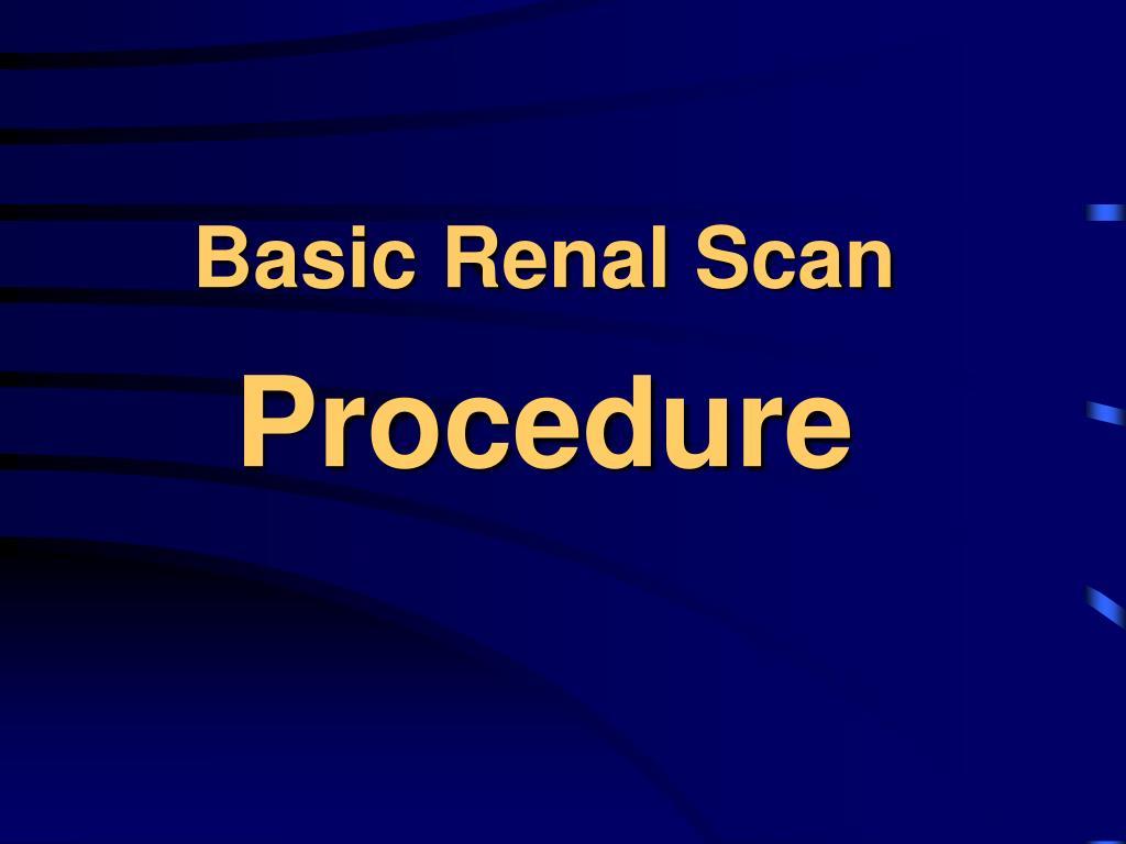 Basic Renal Scan